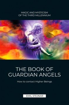 The Book of Guardian Angels von Emil Stejnar