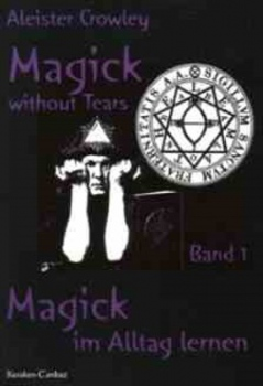 Magick without Tears I von Aleister Crowley