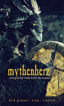 Mythenherz, m. 1 Audio-CD von Viatores & Dirk Grosser