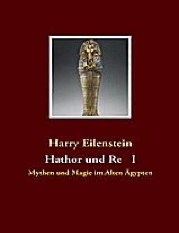 Hathor und Re I von Harry Eilenstein
